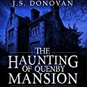 The Haunting of Quenby Mansion, Book 1 Audiobook by J.S Donovan Narrated by Tia Rider Sorensen