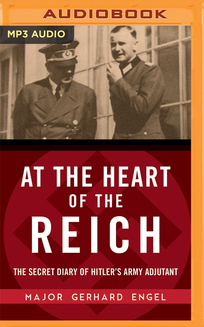 Read Online At the Heart of the Reich: The Secret Diary of Hitler's Army Adjutant pdf