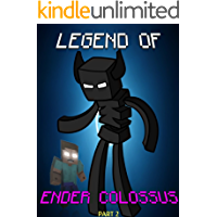 Legend Of EnderColossus (Part 2) (ENDVENTURES SERIES Book 21)