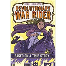 Sybil Ludington: Revolutionary War Rider (Based on a True Story)