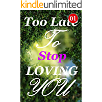 Too Late To Stop Loving You 1: I Won't Allow Myself To Be Trampled Upon