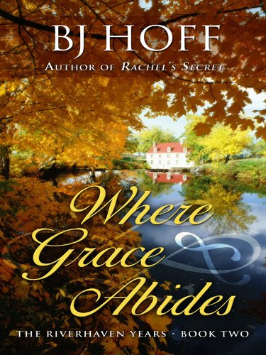 Where Grace Abides (The Riverhaven Years: Thorndike Press Large Print Christian Fiction) by Thorndike Press