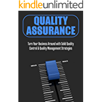 Quality Assurance: Turn Your Business Around with Solid Quality Control & Quality Management Strategies