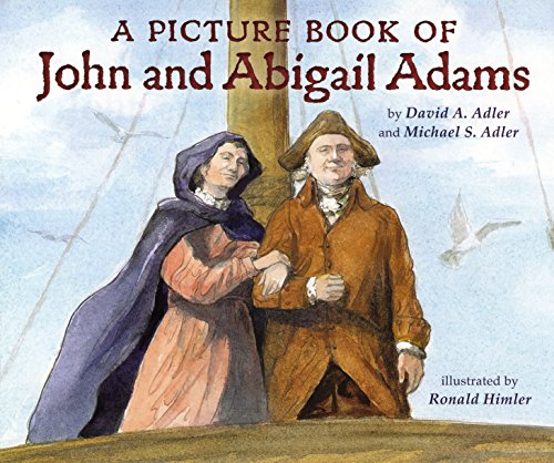 A Picture Book of John and Abigail Adams (Picture Book Biography)