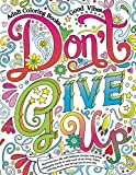 img - for Adult Coloring Books Good vibes: Don't give up : Motivate your life with Brilliant designs and great calligraphy words to help melt stress away. (Volume 16) book / textbook / text book