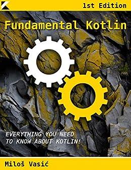 Fundamental Kotlin por [Vasić, Miloš]