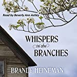 Whispers in the Branches | Brandy Heineman