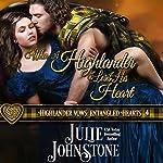 When a Highlander Loses His Heart : Highlander Vows: Entangled Hearts, Book 4 | Julie Johnstone