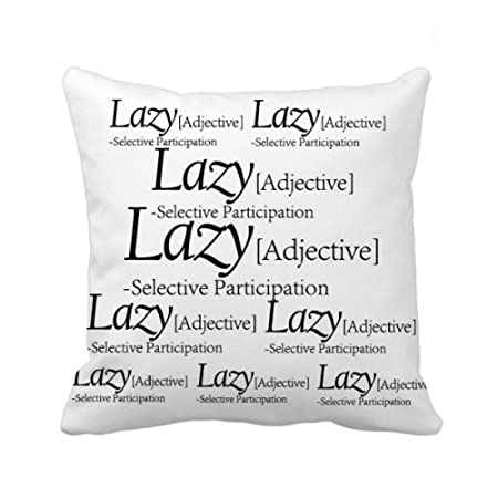 DIYthinker Meaning Of Lazy Funny Quote Square Throw Pillow Insert Mesmerizing Pillow Insert Meaning