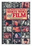 The World Almanac Who's Who of Film, Thomas G. Aylesworth and John Stewart Bowman, 0345348842