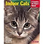Indoor Cats (Complete Pet Owner's Manuals) by Katrin Behrend (2000-11-05)