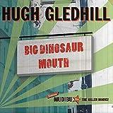 Big Dinosaur Mouth By Hugh Gledhill (2014-09-15)
