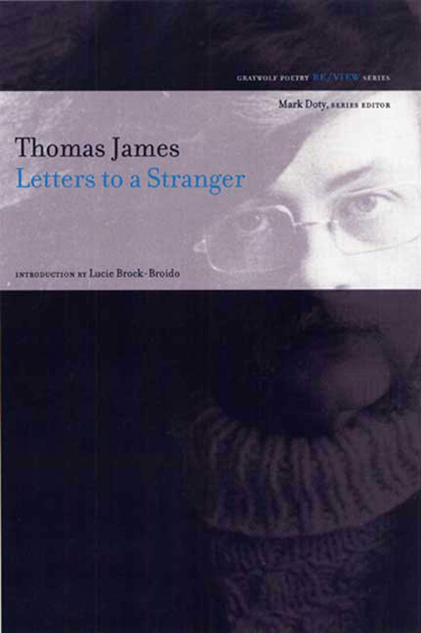 Letters To A Stranger Poems Review Thomas James Lucie Brock