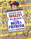 Donde esta Wally? / Where's Wally?: En busca de la nota perdida / The Incredibl e Paper Chase (Spanish Edition)