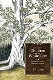 The Children of the White Tree, J. F. Gates, 1449717136