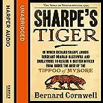 Sharpe's Tiger: The Siege of Seringapatam, 1799 (The Sharpe Series, Book 1) | Bernard Cornwell