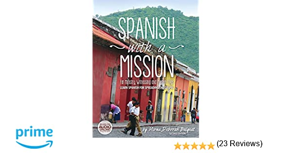 Spanish with a Mission For Ministry Witnessing and Mission Trips Learn Spanish for Spreading the Gospel 2nd edition