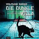 Die dunkle Villa: Ein Fall für Alexander Gerlach Hörbuch von Wolfgang Burger Gesprochen von: Christian Jungwirth