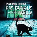Die dunkle Villa: Ein Fall für Alexander Gerlach | Wolfgang Burger