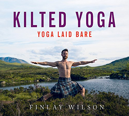 Pdf Travel Kilted Yoga: yoga laid bare