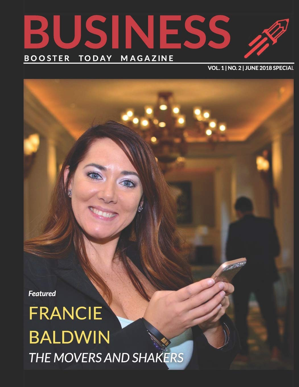 Read Online Business Booster Today Magazine: THE MOVERS AND SHAKERS OF THE BUSINESS WORLD (JUNE 2018 SPECIAL) ebook