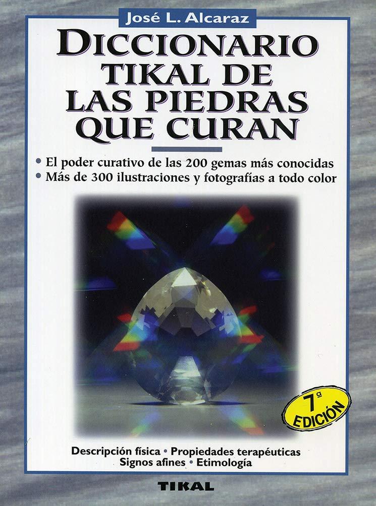 Diccionario tikal de las piedras que curan / Tikal ...