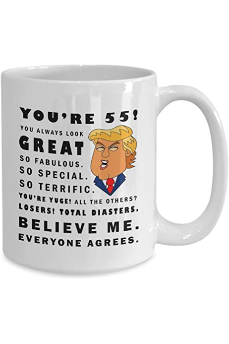 Amazon Com 55th Birthday Mug Happy 55 Yr Old Birthday Gifts For Men Women 55 Years Old Trump Mug Bday Gag Gift Idea Turning Fifty Five 55 Coffee Cup Kitchen Dining