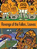 Revenge of the Fallen...Leaves!