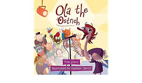 Ola the Ostrich (Sprites Book 6) (English Edition) eBook: Tom Story, Vladimir Jevtic: Amazon.es: Tienda Kindle