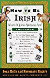 img - for How to Be Irish: (Even if You Already Are) book / textbook / text book
