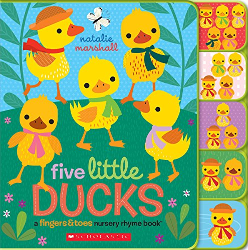 Five Little Ducks: A Fingers & Toes Nursery Rhyme Book: Fingers & Toes Tabbed Board Book (Fingers & Toes Nursery Rhymes) ()