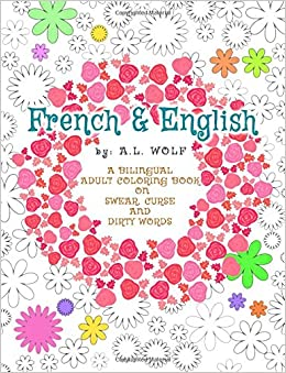 french english a bilingual adult coloring book on swear curse and dirty words a bilingual swear curse and dirty words volume 5 - Dirty Coloring Book