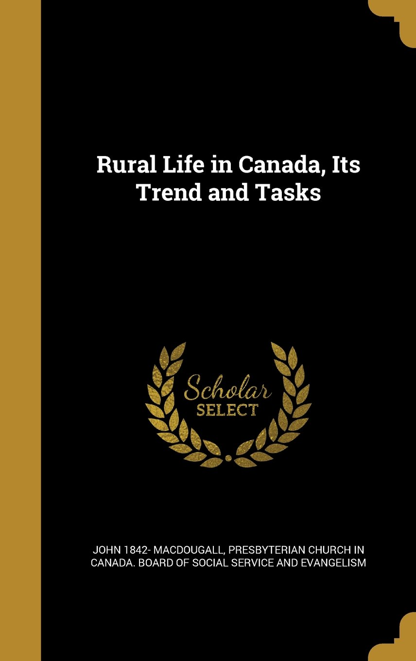 Rural Life in Canada, Its Trend and Tasks pdf