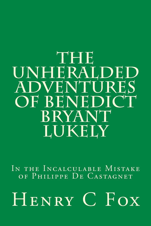 Amazon.com: The Unheralded Adventures of Benedict Bryant ...