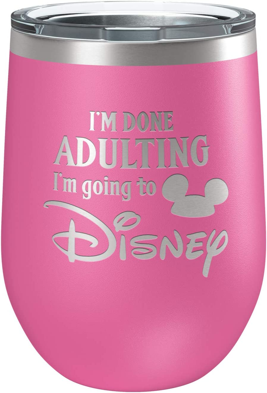 Funny Disney-Inspired Stainless Steel Wine Tumbler with Lid | Vacuum Insulated Mug | Mickey Mouse | Birthday | Housewarming Gift | By Laser Etchpressions | Im Done Adulting Im Going to Disney Pink