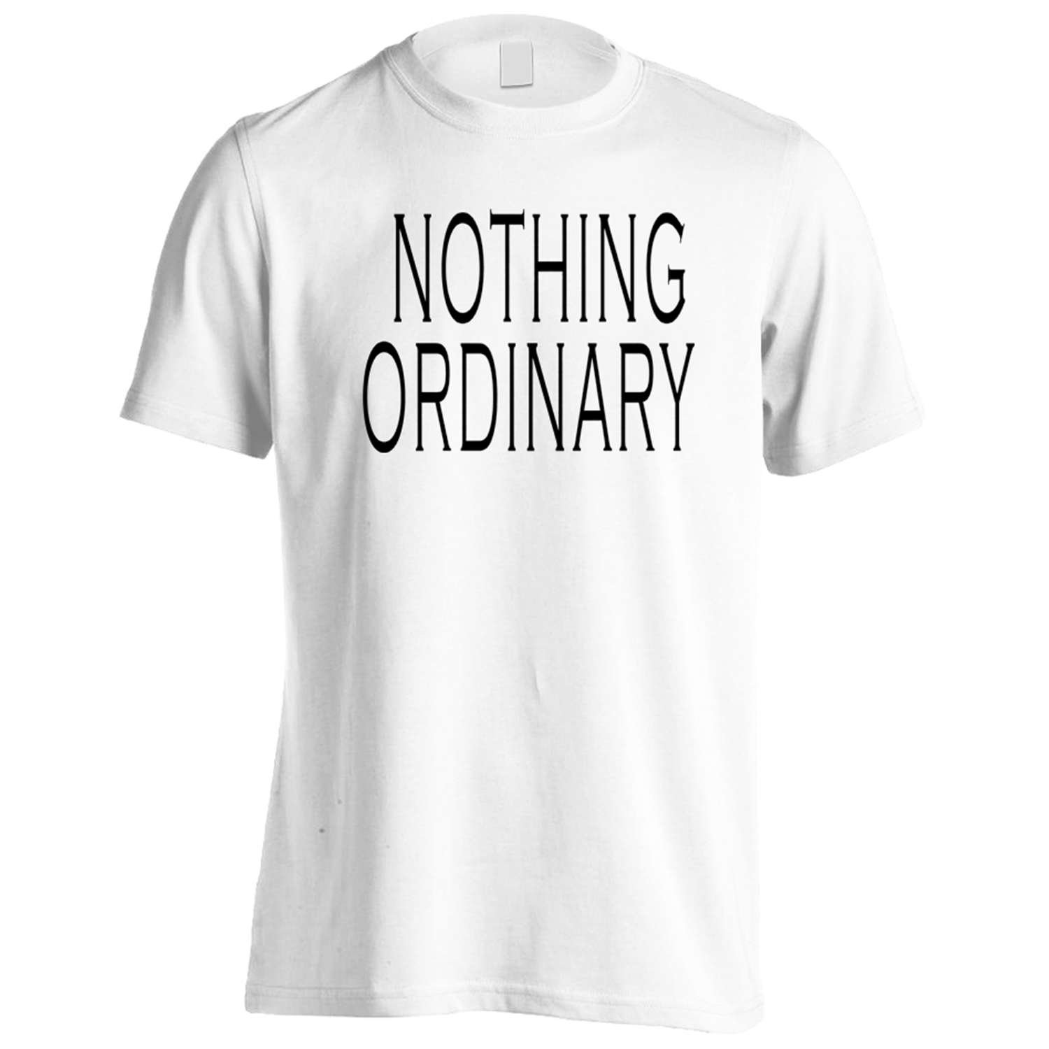NOTHING ORDINARY Funny Novelty New Men's T-Shirt Tee f69m