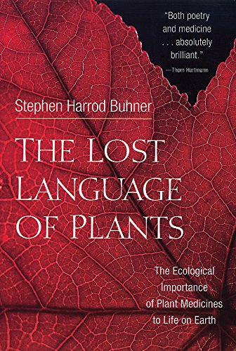 The Lost Language of Plants: The Ecological Importance of Plant Medicines for Life on Earth by Chelsea Green Publishing