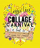 Collage Carnival: Cut, colour and paste your way to creative heaven