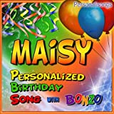 Maisy Personalized Birthday Song With Bonzo