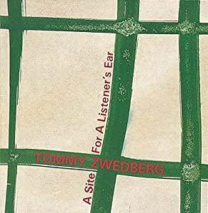 Tommy Zwedberg - A Site For A Listener's Ear