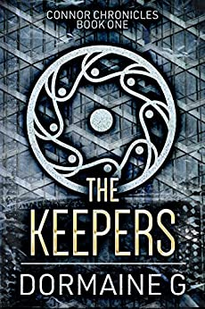 The Keepers (Connor Chronicles Book 1) by [G, Dormaine]