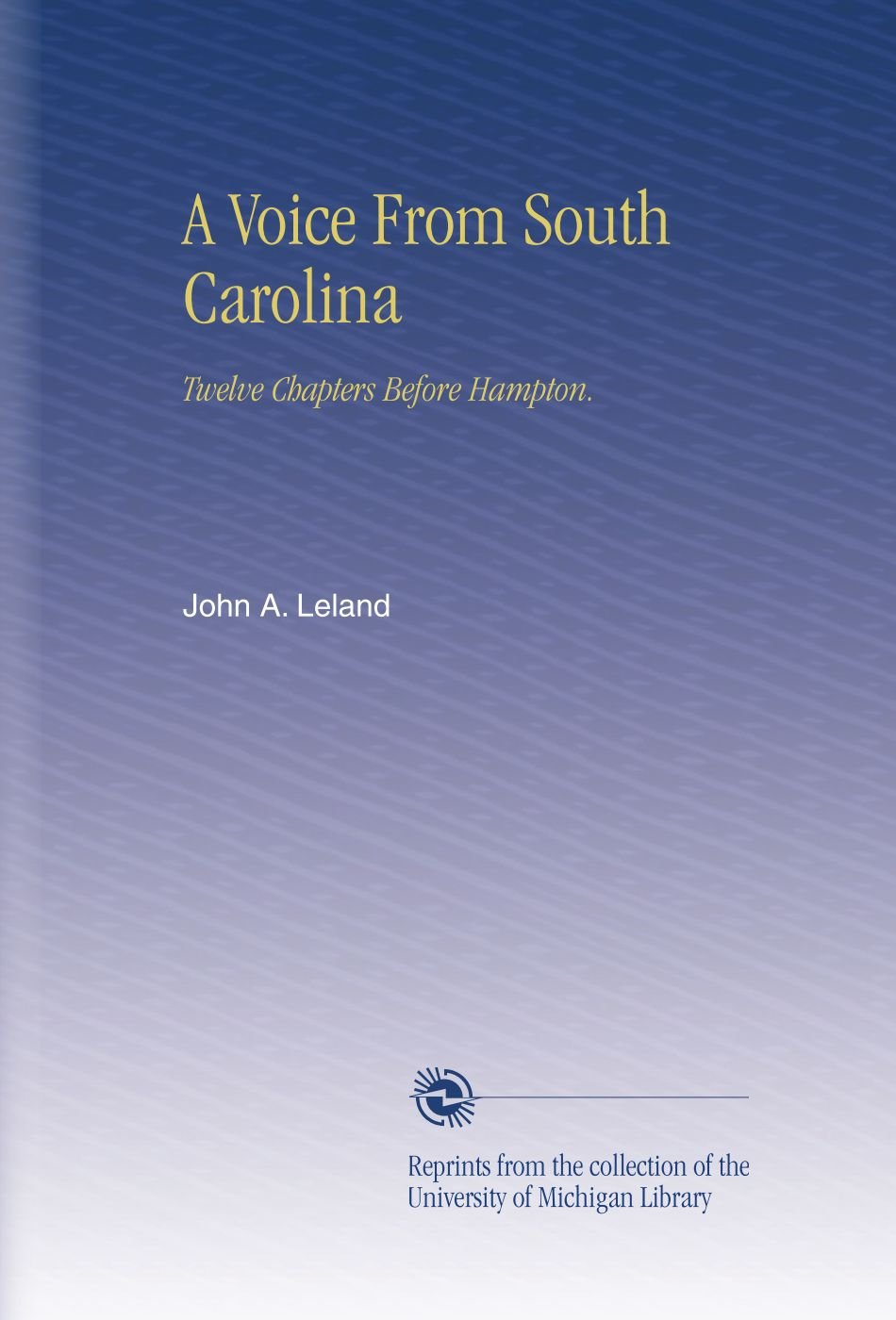 Download A Voice From South Carolina: Twelve Chapters Before Hampton. PDF