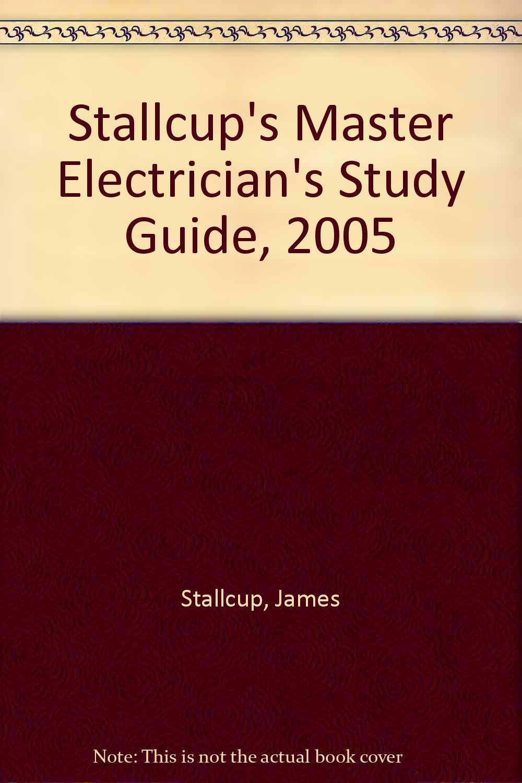 Stallcup's Master Electrician's Study Guide, 2005: Amazon.es: James Stallcup:  Libros en idiomas extranjeros