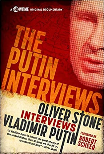 The Putin Interviews (Showtime Documentary Films): Oliver Stone
