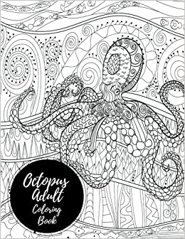 amazoncom octopus adult coloring book large stress relieving relaxing coloring book for grownups men women easy moderate intricate one sided - Coloring Book For Grown Ups