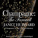 Champagne: The Farewell Audiobook by Janet Hubbard Narrated by Kathe Mazur