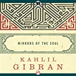 Mirrors of the Soul | Kahlil Gibran
