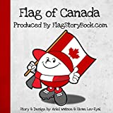 Flag of Canada Children's Book by FlagStoryBook.com Collection 1 (kids picture book of the Canadian Flag, Animals and Symbols for kids ages 2-6)