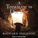 A Treasure to Die For: To Die For, Book 3 | Richard Houston