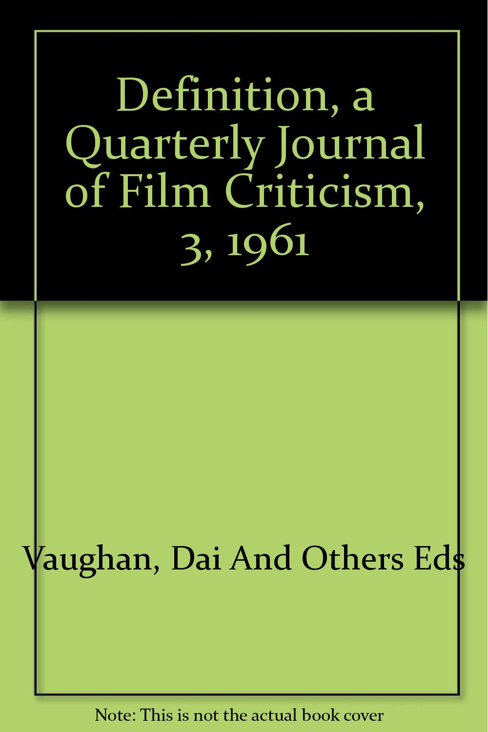 Definition A Quarterly Journal Of Film Criticism 3 1961 Vaughan Dai And Others Eds Amazon Com Books